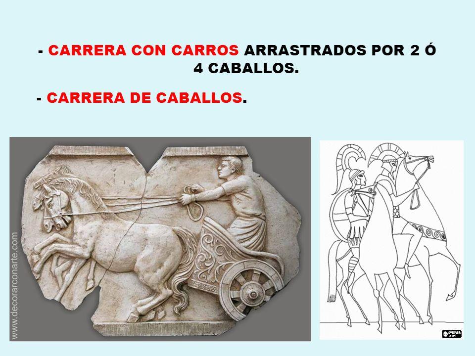 - CARRERA CON CARROS ARRASTRADOS POR 2 Ó 4 CABALLOS.
