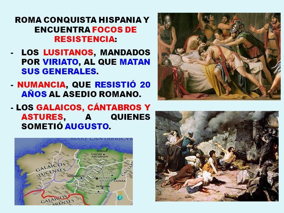 ROMA CONQUISTA HISPANIA Y ENCUENTRA FOCOS DE RESISTENCIA: