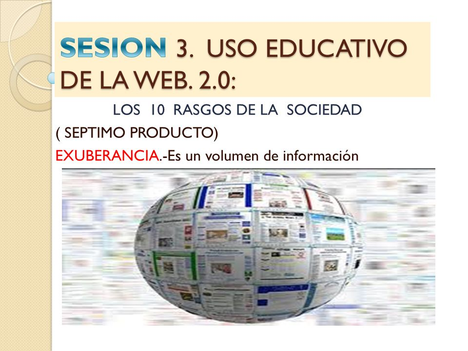 SESION 3. USO EDUCATIVO DE LA WEB. 2.0: