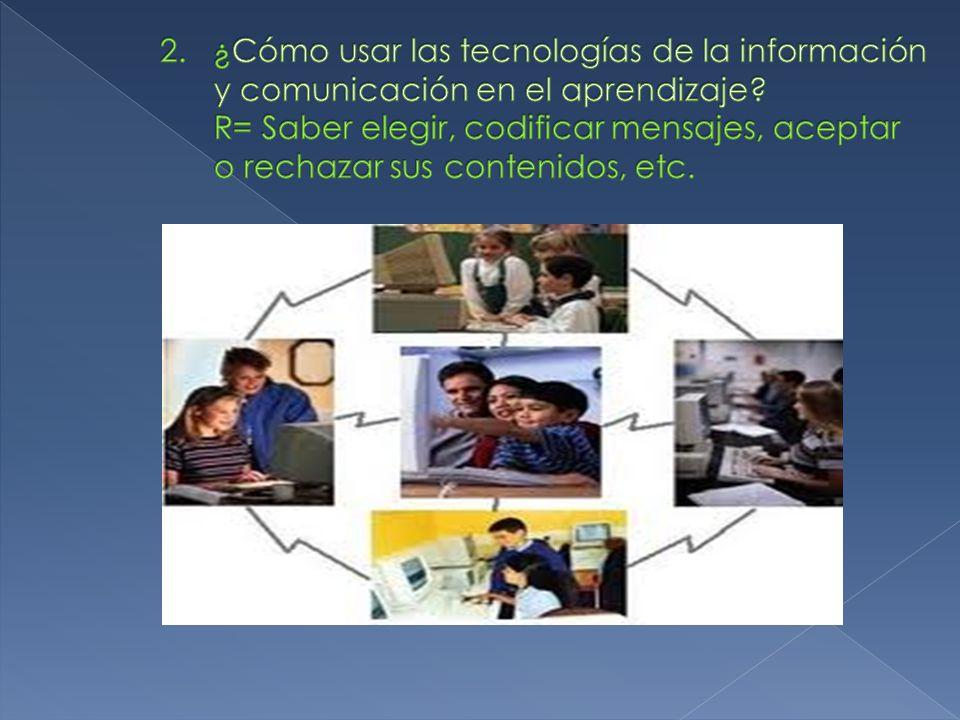 2. ¿Cómo usar las tecnologías de la información y comunicación en el aprendizaje.