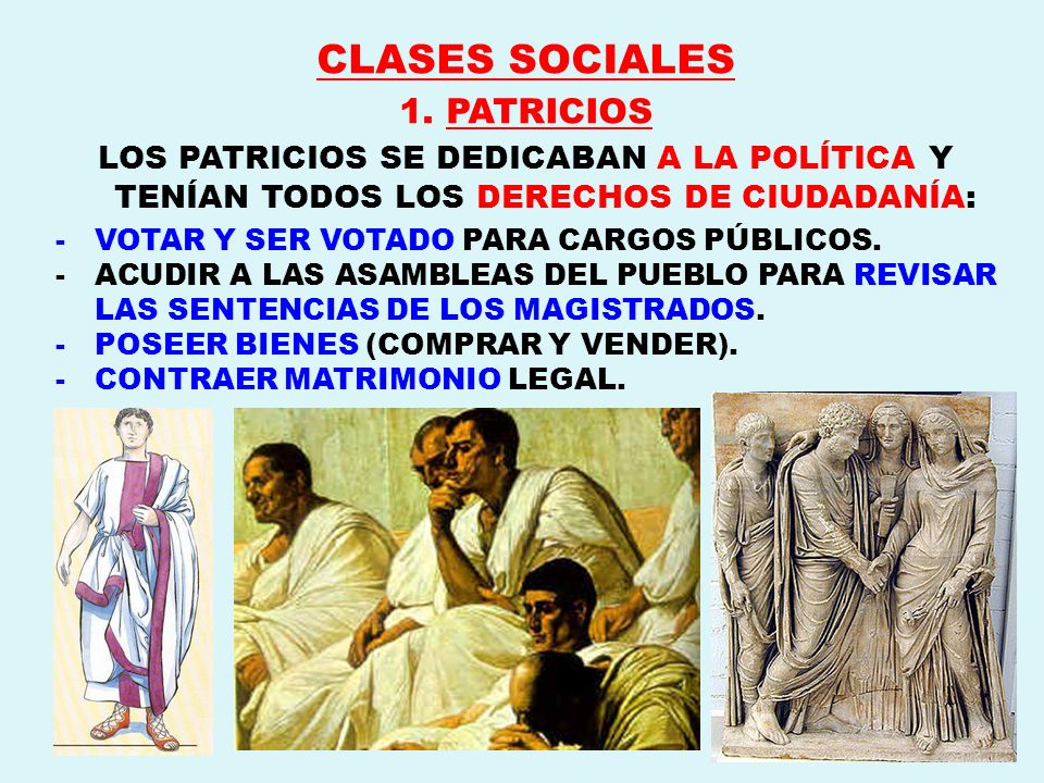 CLASES SOCIALES 1. PATRICIOS