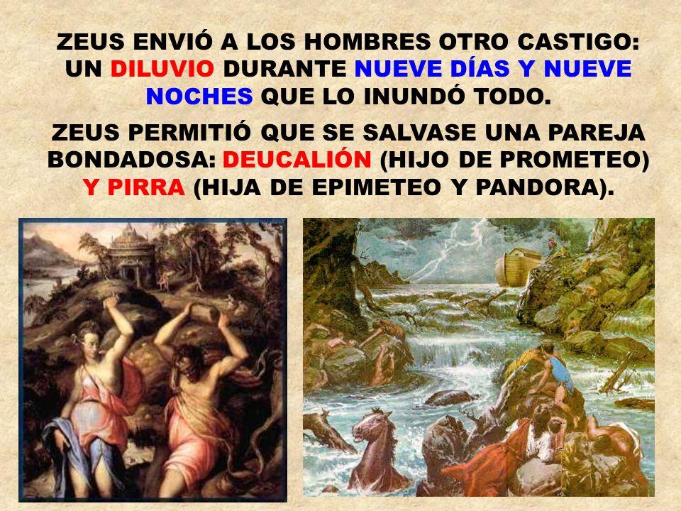 ZEUS ENVIÓ A LOS HOMBRES OTRO CASTIGO: UN DILUVIO DURANTE NUEVE DÍAS Y NUEVE NOCHES QUE LO INUNDÓ TODO.