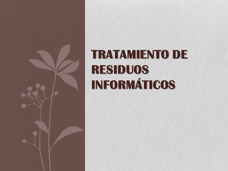TRATAMIENTO DE RESIDUOS INFORMÁTICOS