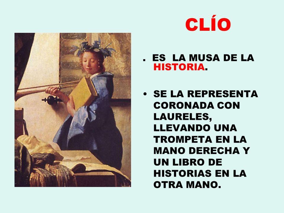 CLÍO . ES LA MUSA DE LA HISTORIA.