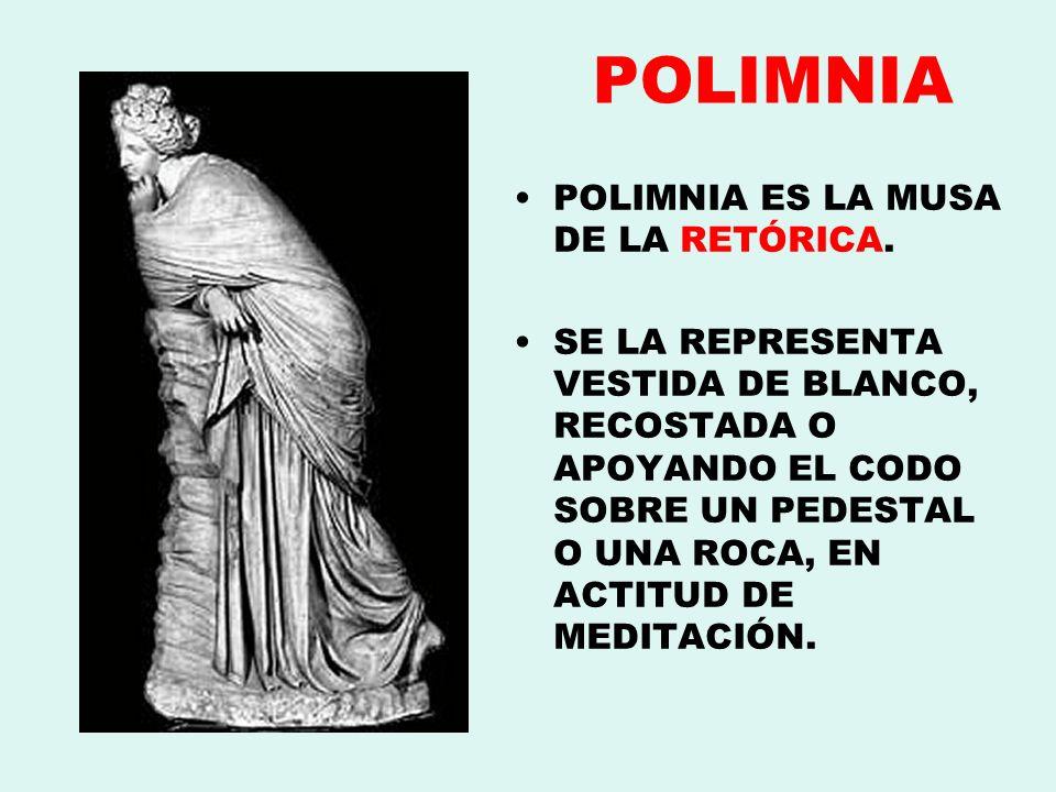 POLIMNIA POLIMNIA ES LA MUSA DE LA RETÓRICA.