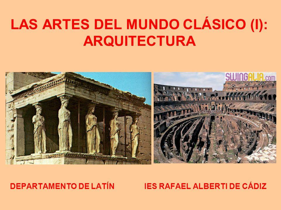LAS ARTES DEL MUNDO CLÁSICO (I): ARQUITECTURA