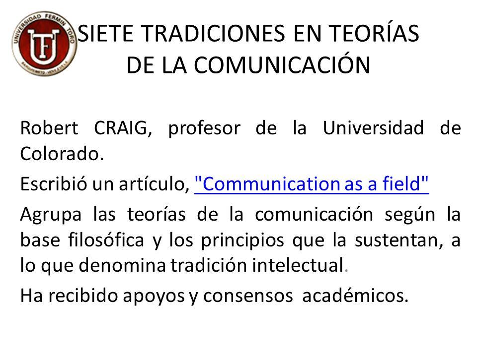SIETE TRADICIONES EN TEORÍAS DE LA COMUNICACIÓN