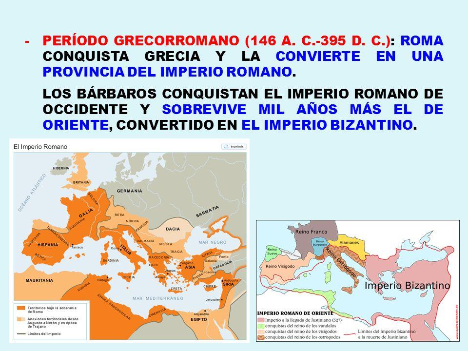 PERÍODO GRECORROMANO (146 A. C. -395 D. C