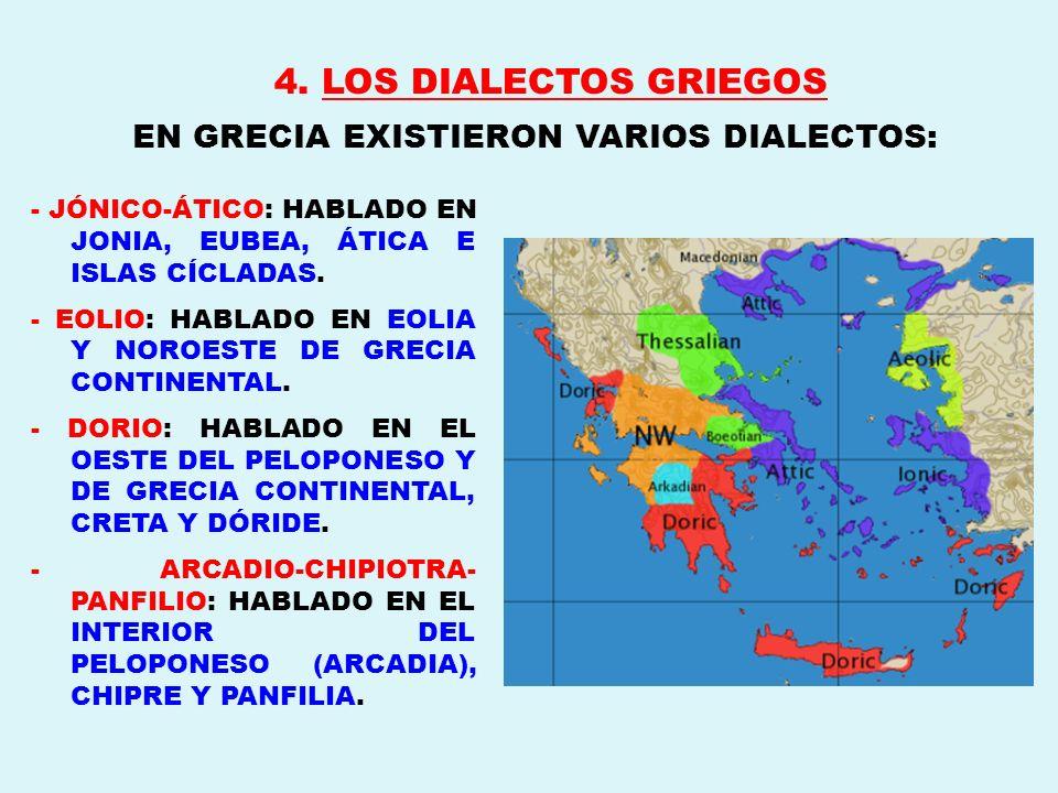 EN GRECIA EXISTIERON VARIOS DIALECTOS: