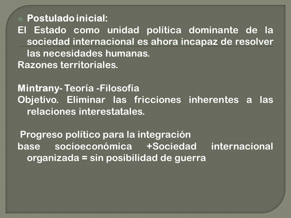 Postulado inicial: El Estado como unidad política dominante de la sociedad internacional es ahora incapaz de resolver las necesidades humanas.