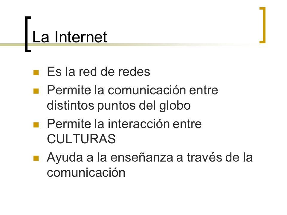 La Internet Es la red de redes