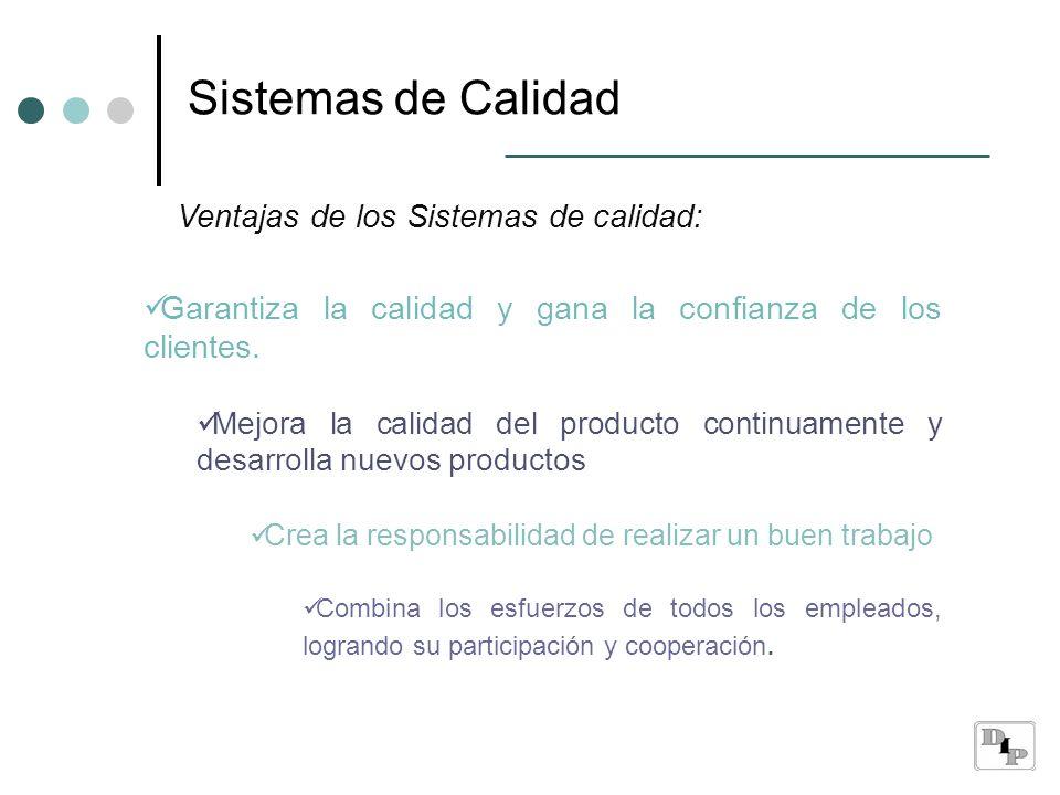 Sistemas de Calidad Ventajas de los Sistemas de calidad: