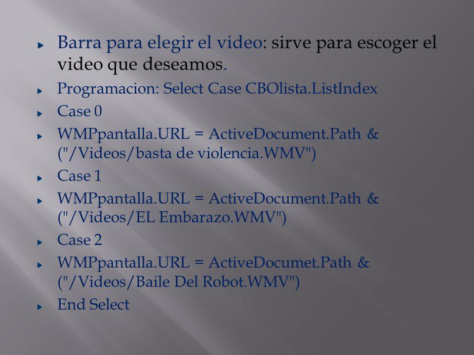 Barra para elegir el video: sirve para escoger el video que deseamos.