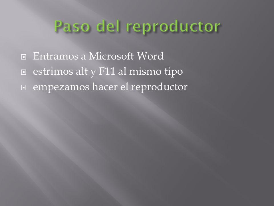 Paso del reproductor Entramos a Microsoft Word