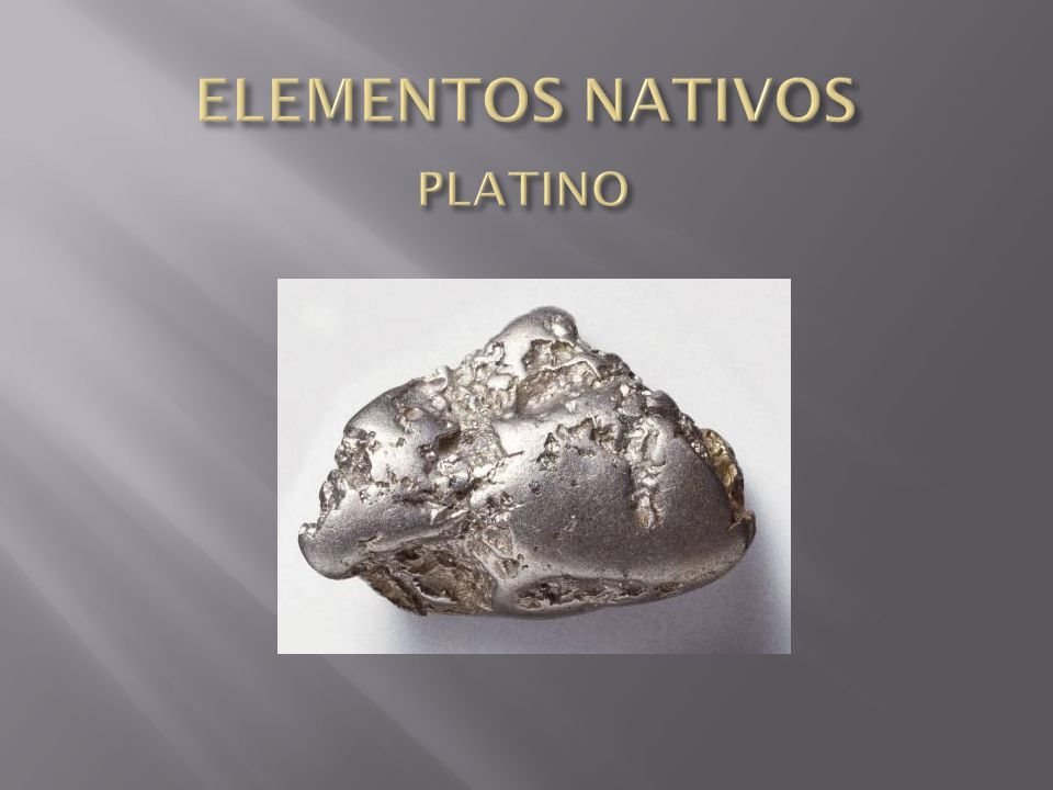ELEMENTOS NATIVOS PLATINO