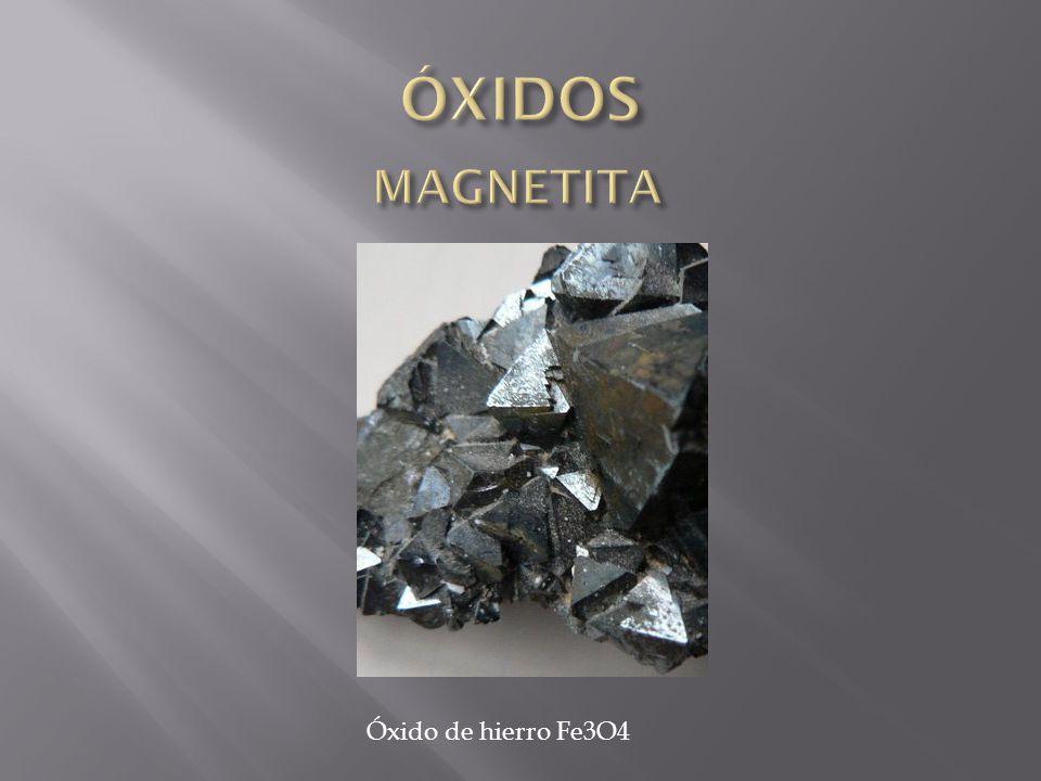 ÓXIDOS MAGNETITA Óxido de hierro Fe3O4