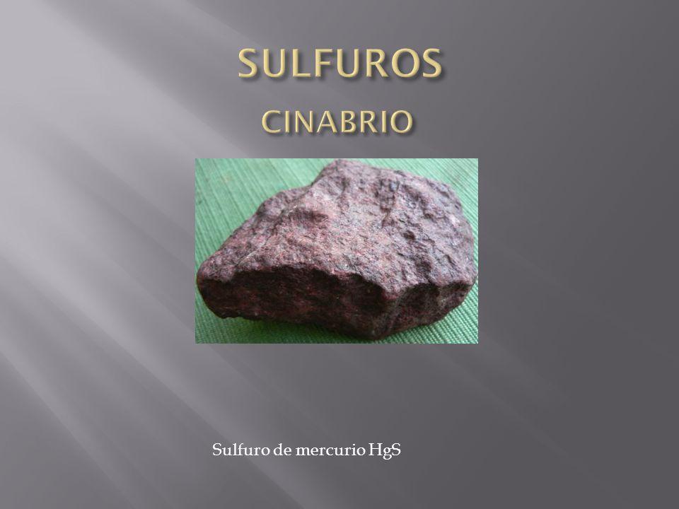 SULFUROS CINABRIO Sulfuro de mercurio HgS