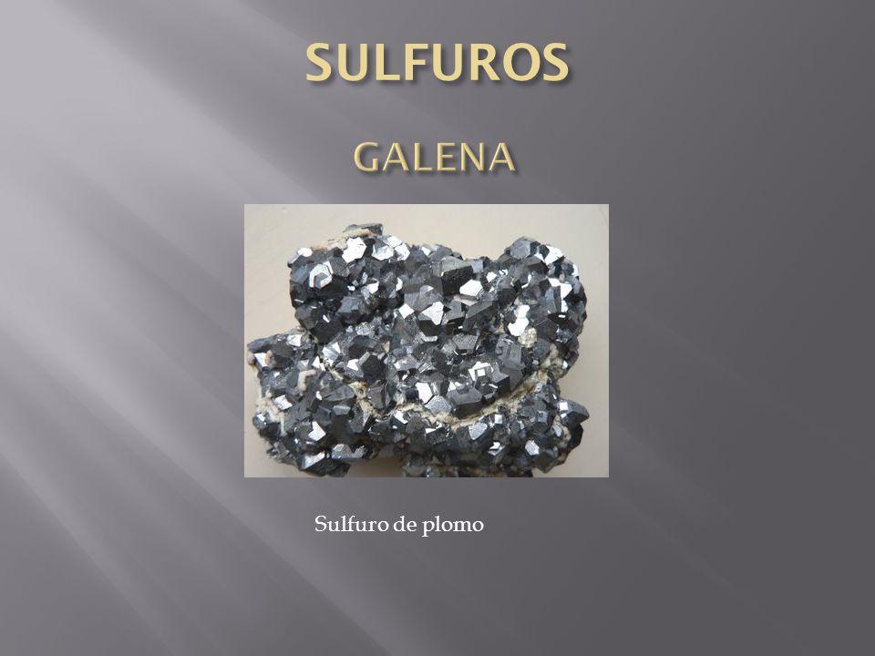 SULFUROS GALENA Sulfuro de plomo