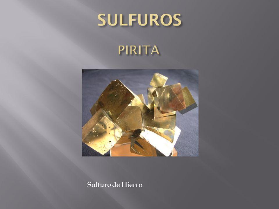SULFUROS PIRITA Sulfuro de Hierro
