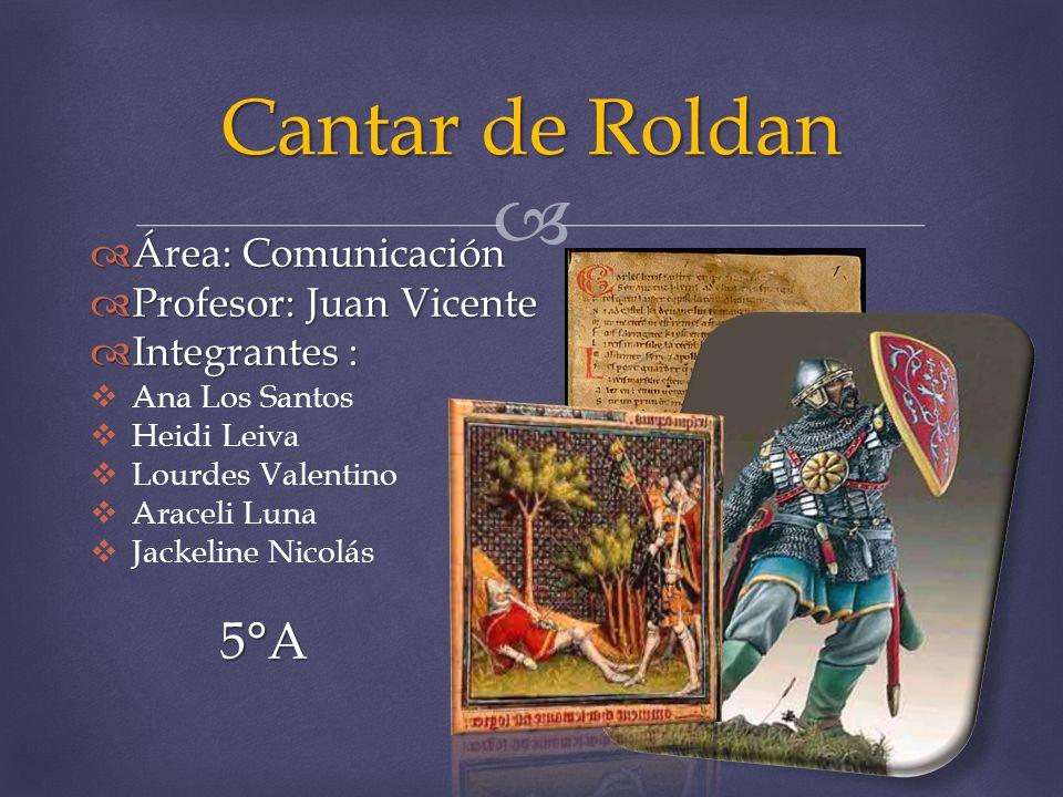 Cantar de Roldan 5°A Área: Comunicación Profesor: Juan Vicente