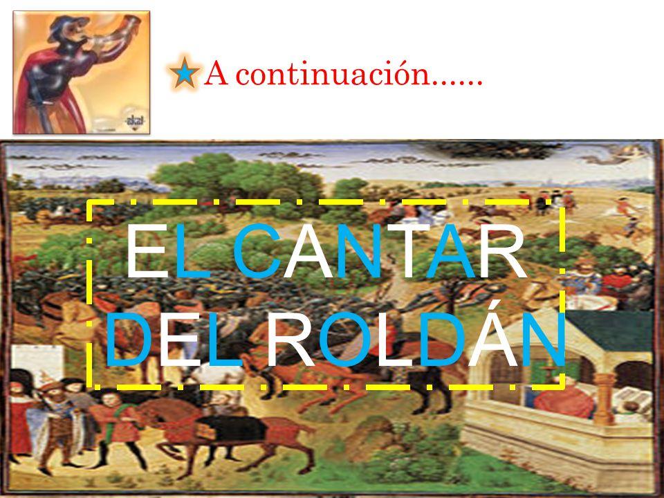 A continuación...... EL CANTAR DEL ROLDÁN