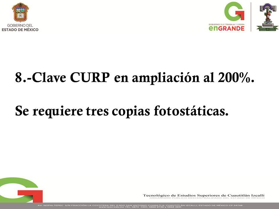 8.-Clave CURP en ampliación al 200%.