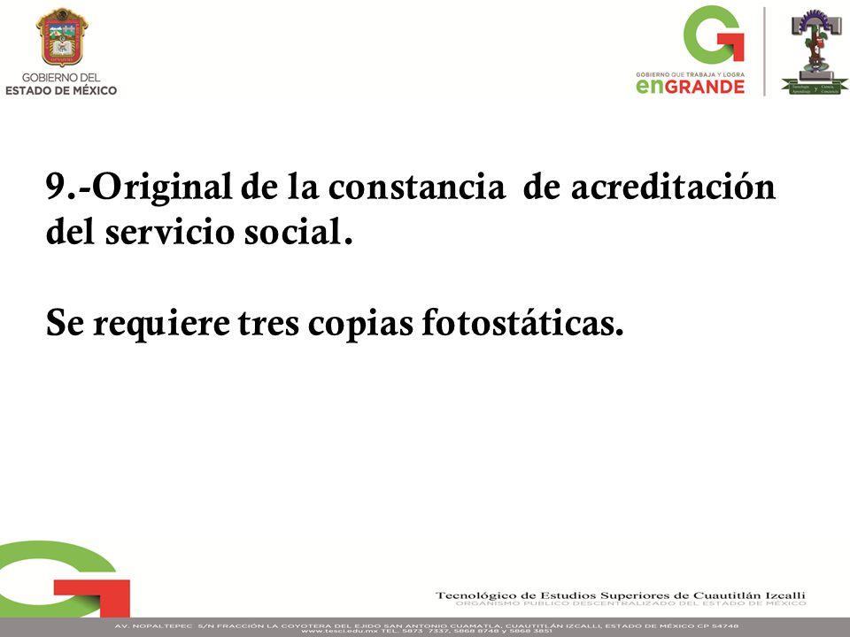 9.-Original de la constancia de acreditación del servicio social.