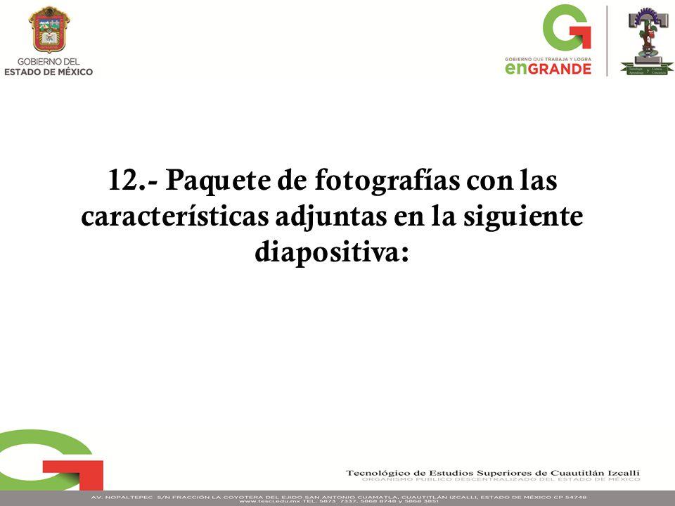 12.- Paquete de fotografías con las características adjuntas en la siguiente diapositiva: