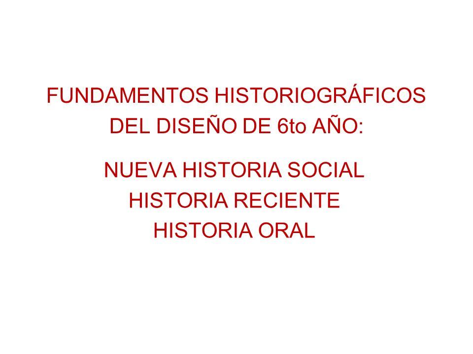 FUNDAMENTOS HISTORIOGRÁFICOS DEL DISEÑO DE 6to AÑO: