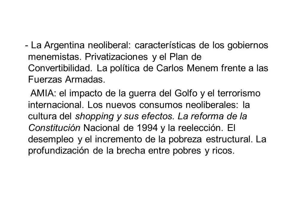 - La Argentina neoliberal: características de los gobiernos menemistas