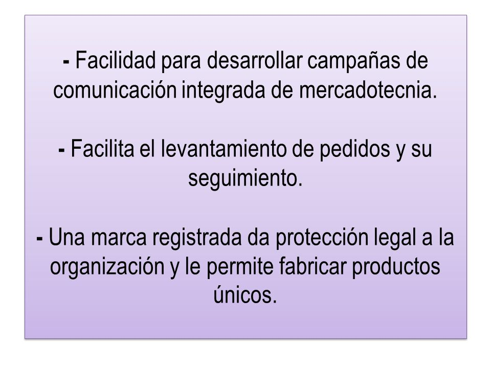 - Facilidad para desarrollar campañas de comunicación integrada de mercadotecnia.