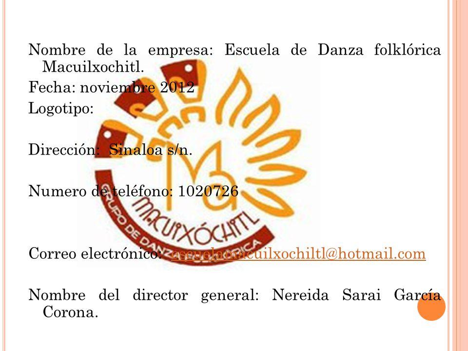 Nombre de la empresa: Escuela de Danza folklórica Macuilxochitl