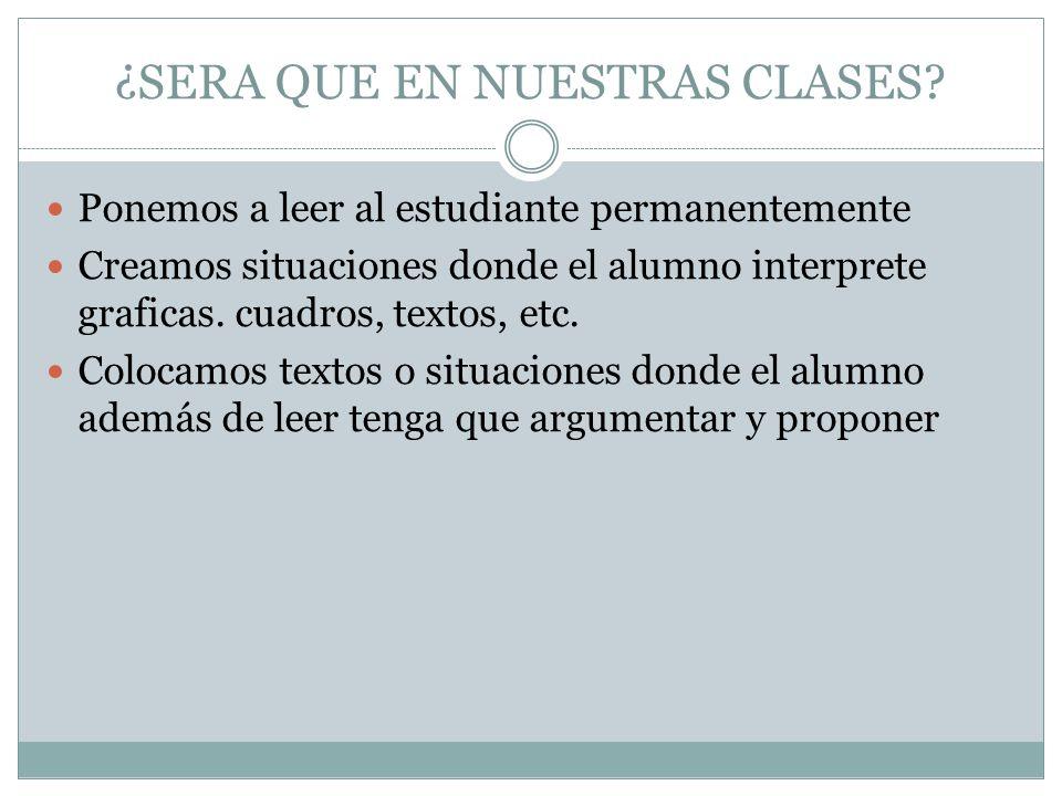 ¿SERA QUE EN NUESTRAS CLASES