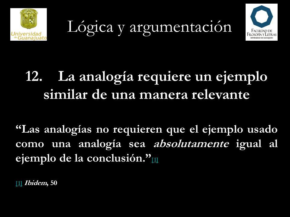 12. La analogía requiere un ejemplo similar de una manera relevante