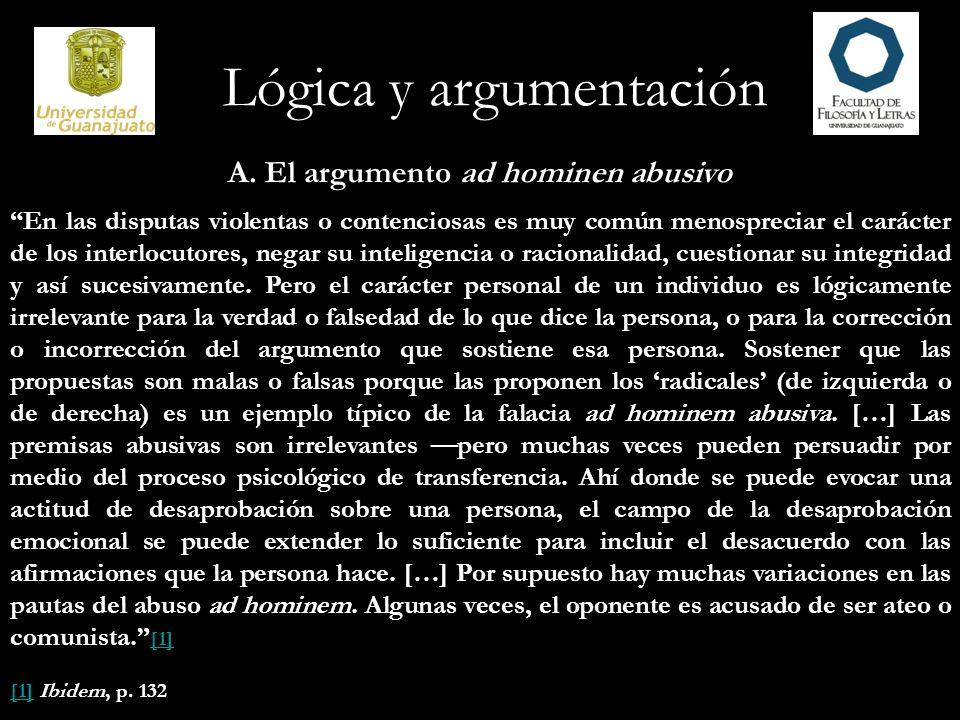 A. El argumento ad hominen abusivo