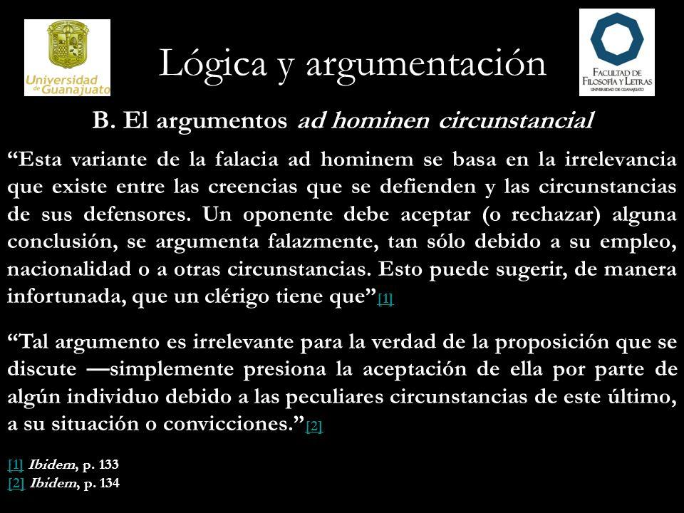 B. El argumentos ad hominen circunstancial