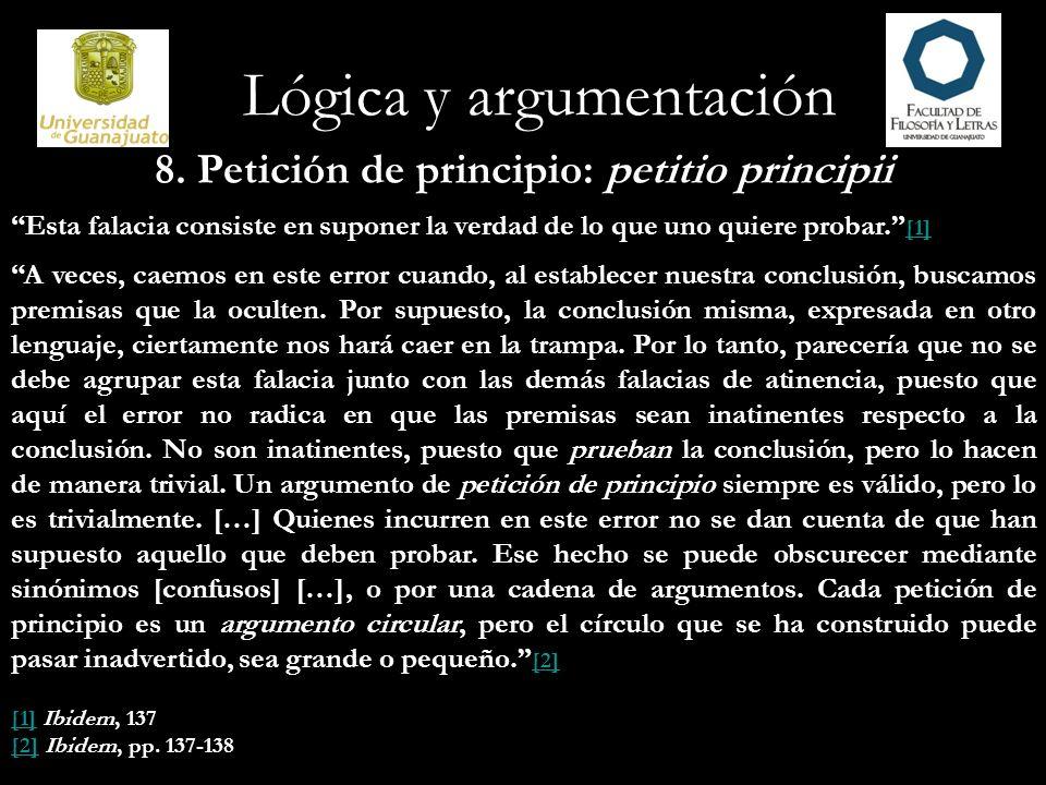 8. Petición de principio: petitio principii