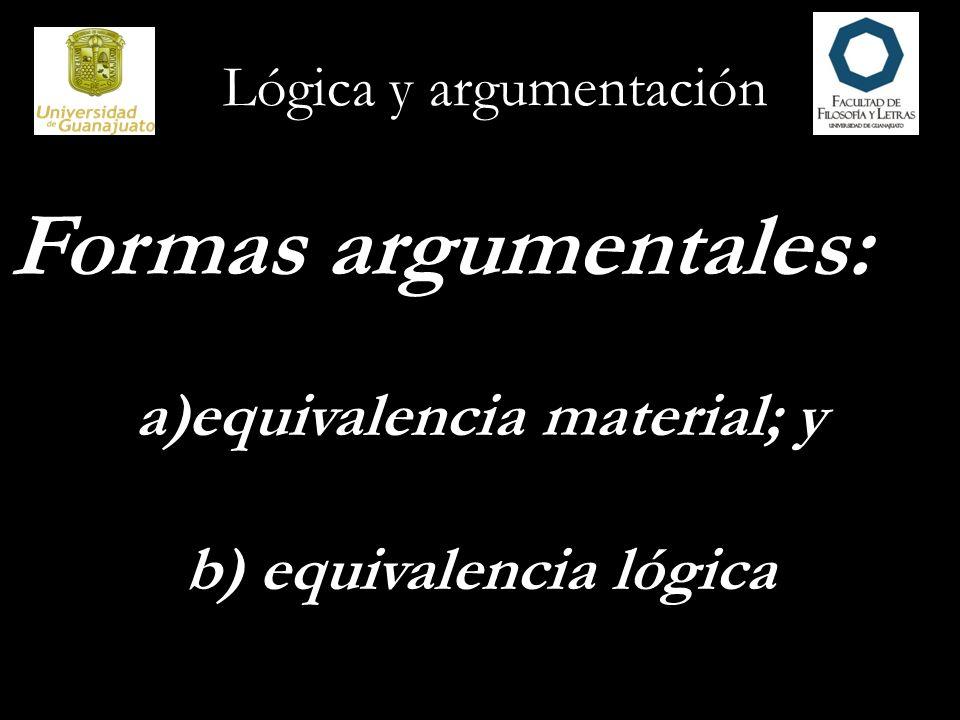 equivalencia material; y b) equivalencia lógica
