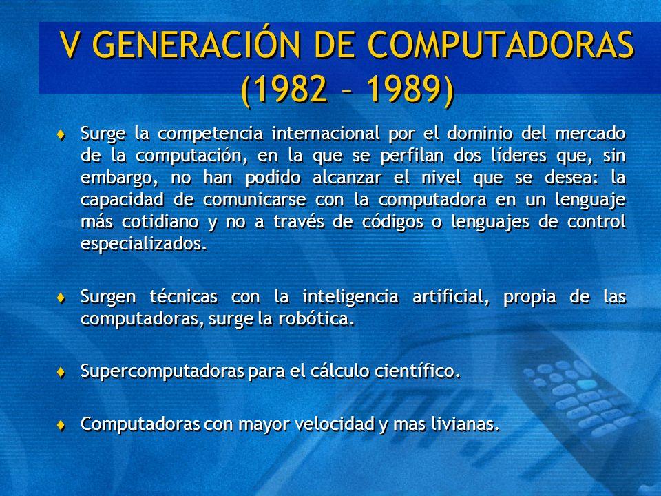 V GENERACIÓN DE COMPUTADORAS (1982 – 1989)