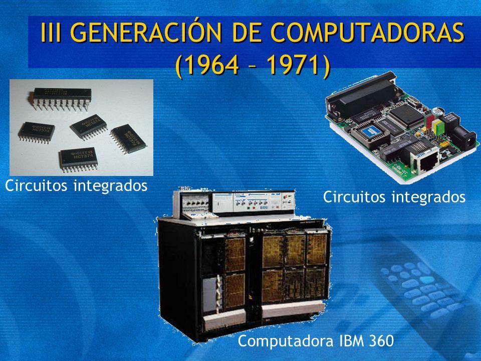 III GENERACIÓN DE COMPUTADORAS (1964 – 1971)