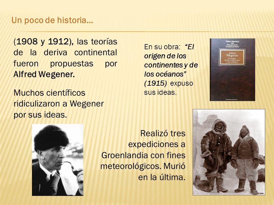 Muchos científicos ridiculizaron a Wegener por sus ideas.