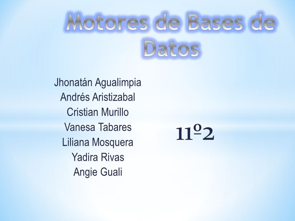 11º2 Motores de Bases de Datos Jhonatán Agualimpia Andrés Aristizabal
