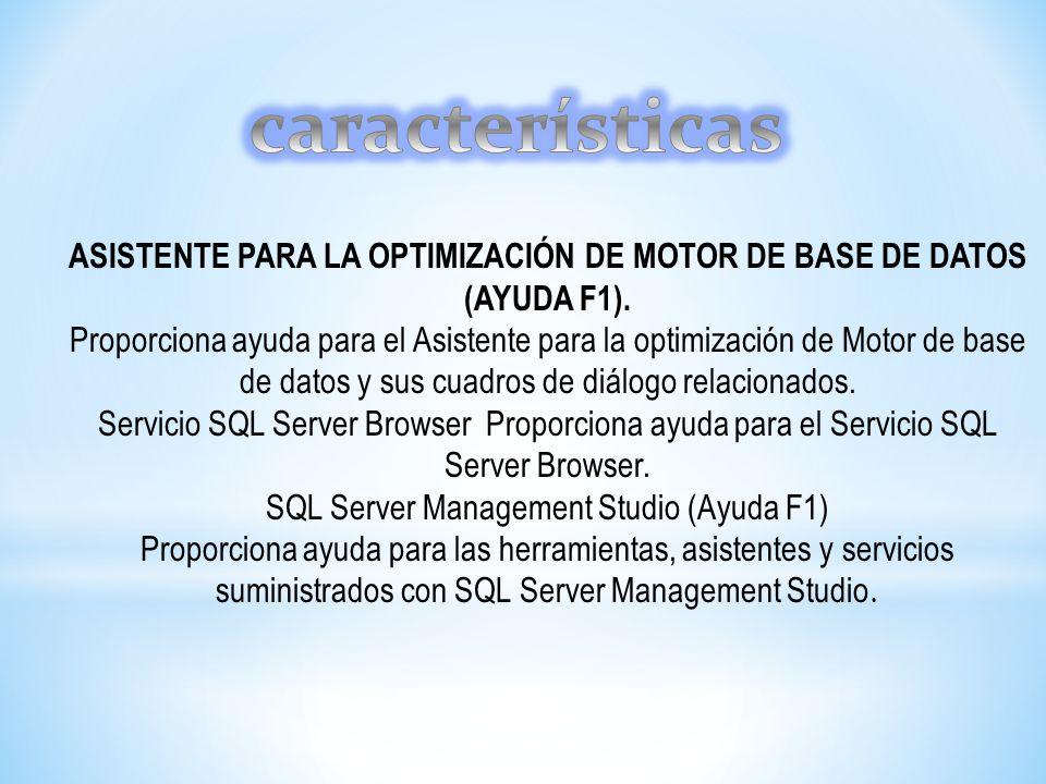 ASISTENTE PARA LA OPTIMIZACIÓN DE MOTOR DE BASE DE DATOS (AYUDA F1).