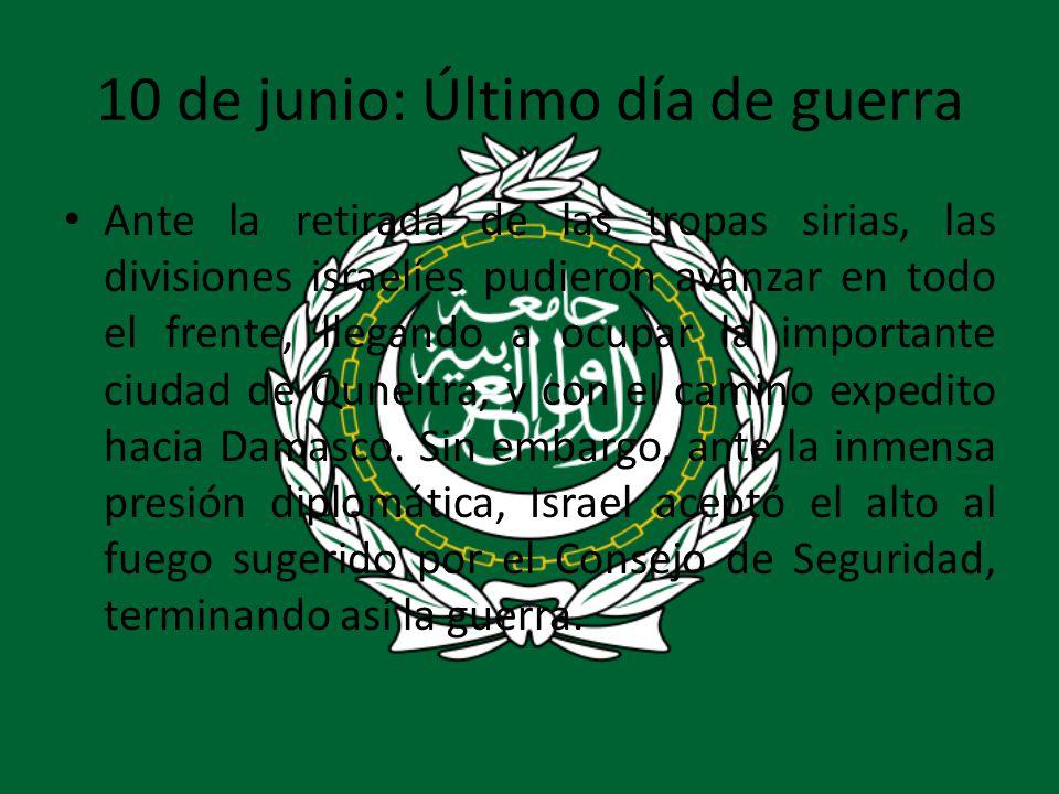 10 de junio: Último día de guerra