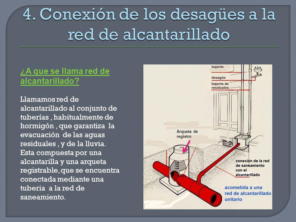 4. Conexión de los desagües a la red de alcantarillado