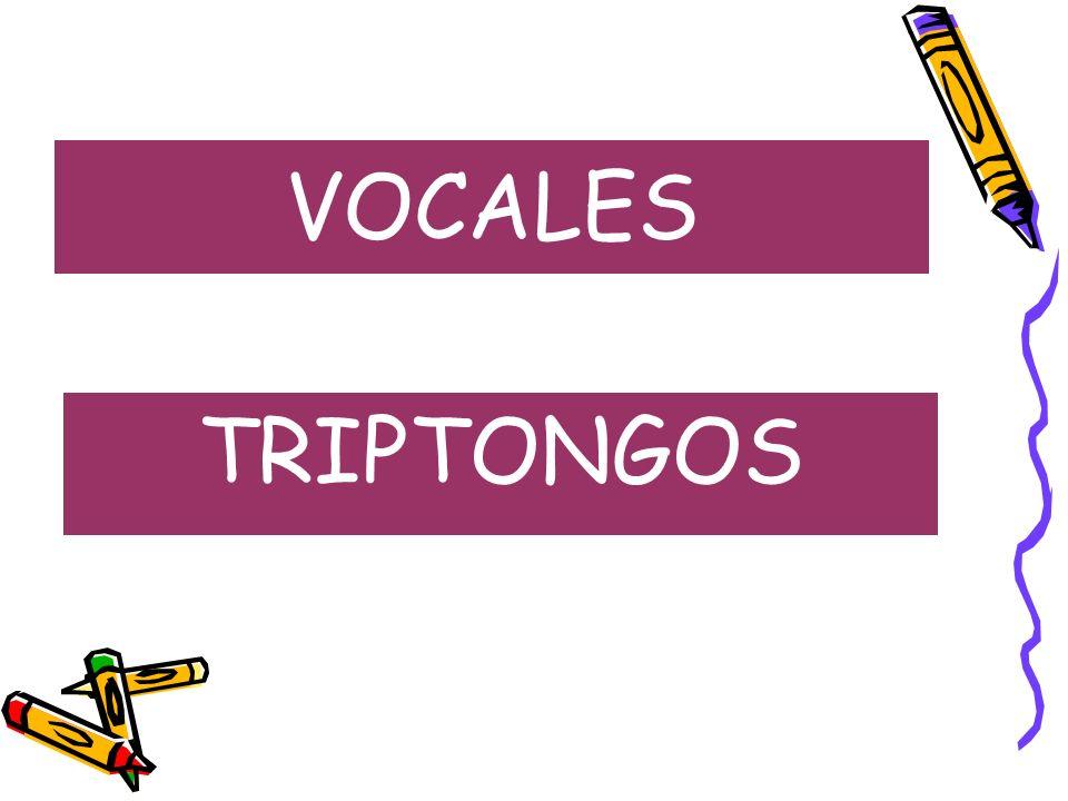 VOCALES TRIPTONGOS