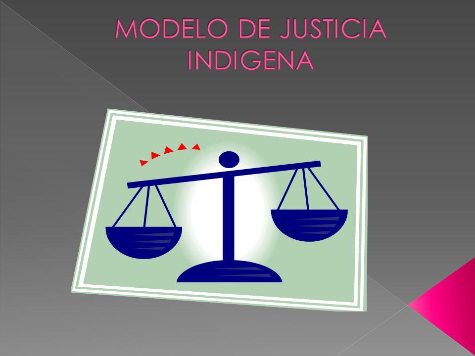 MODELO DE JUSTICIA INDIGENA