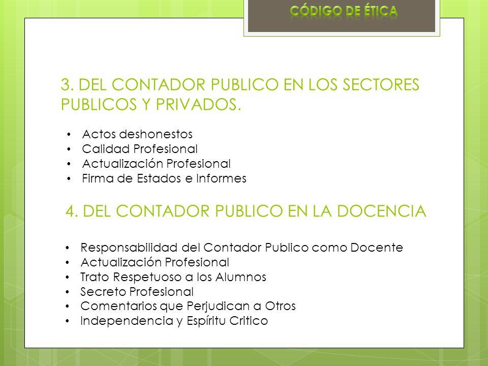 3. DEL CONTADOR PUBLICO EN LOS SECTORES PUBLICOS Y PRIVADOS.