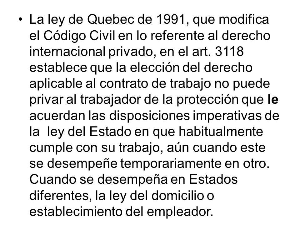 La ley de Quebec de 1991, que modifica el Código Civil en lo referente al derecho internacional privado, en el art.