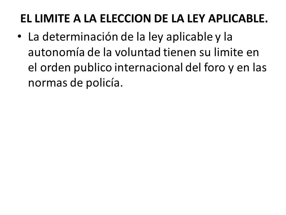 EL LIMITE A LA ELECCION DE LA LEY APLICABLE.
